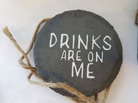 """Slate, round """"Drinks are on me"""" coasters, set of 4 Calgary, T3B 1A1"""