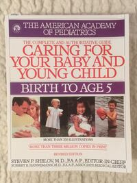 Caring for Your Baby and Young Child (Birth to Age 5) book