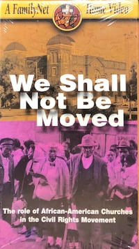 We Shall Not Be Moved - the role of African-American churches (VHS)