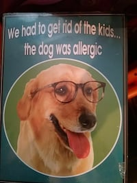 We had to get rid of the kids.. the dog was allergic poster Augusta, 30906