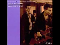 The Smiths How Soon is Now Los Angeles, 90011