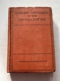 Economic Geography of the British Empire 1916 hardcover  Toronto, M2M 2A3