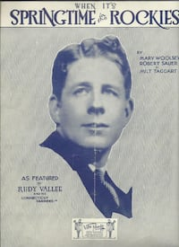 1929 WHEN IT'S SPRINGTIME IN THE ROCKIES WOOLSEY IMAGE RUDY VALLEE SHEET MUSIC  Available in Newmarket (Ontario Canada) (ref # bx apps 1)S Newmarket