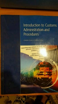 INTRODUCTION TO CUSTOMS ADMINISTRATION & PROCEDURES Mississauga, L4T 3S2