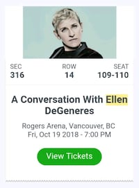 Two tickets for Ellen  Surrey, V3W 0C8