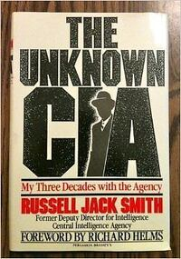 The UnknownCIA: My Three Decades With The Agency,by:RichardHelms Toronto, M1S