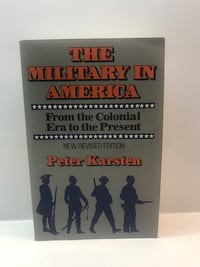The Military in America From the Colonia Era to the Present Book
