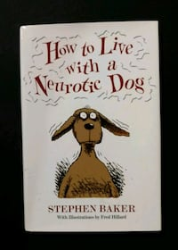 How To Live w/ a neurotic dog.
