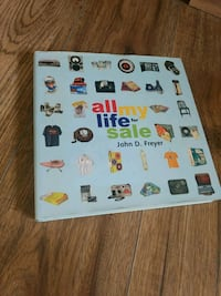All My Life For Sale by John D. Freyer  Calgary, T2Y