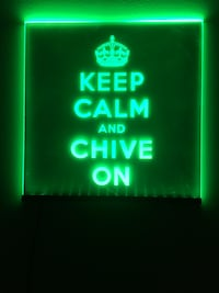 Keep calm and chive on led light  Kelowna, V1W