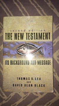 second edition. The New Testament its background and message. Thomas D Lea and David Alan Black Cache, 73527