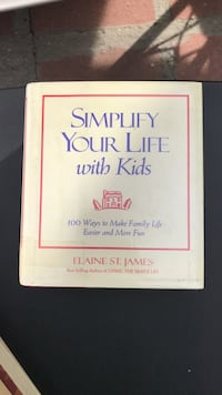 Simplify your life with kids book  by Elaine St. James.  Los Angeles, 90042