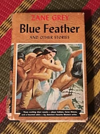 Zane Grey:  Blue Feather and Other Stories vintage hardcover book Toronto, M2M 2A3