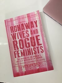 Runaway Wives and Rogue Feminists by Margo Goodhand Waterloo, N2L