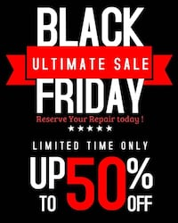 Black Friday Promo reserve your repair today :O MONTREAL