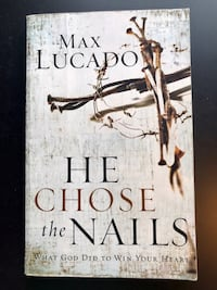 """""""He Chose the Nails: What God Did to Win Your Heart"""" by Max Lucado (Paperback) Leesburg, 20175"""