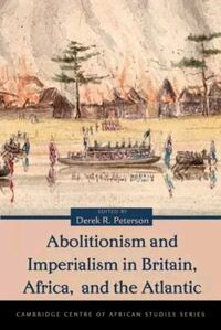 Abolitionism and Imperialism in Britain, Africa, and the Atlantic  Norfolk, 23518