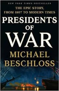 Presidents of War by Michael Beschloss Randallstown