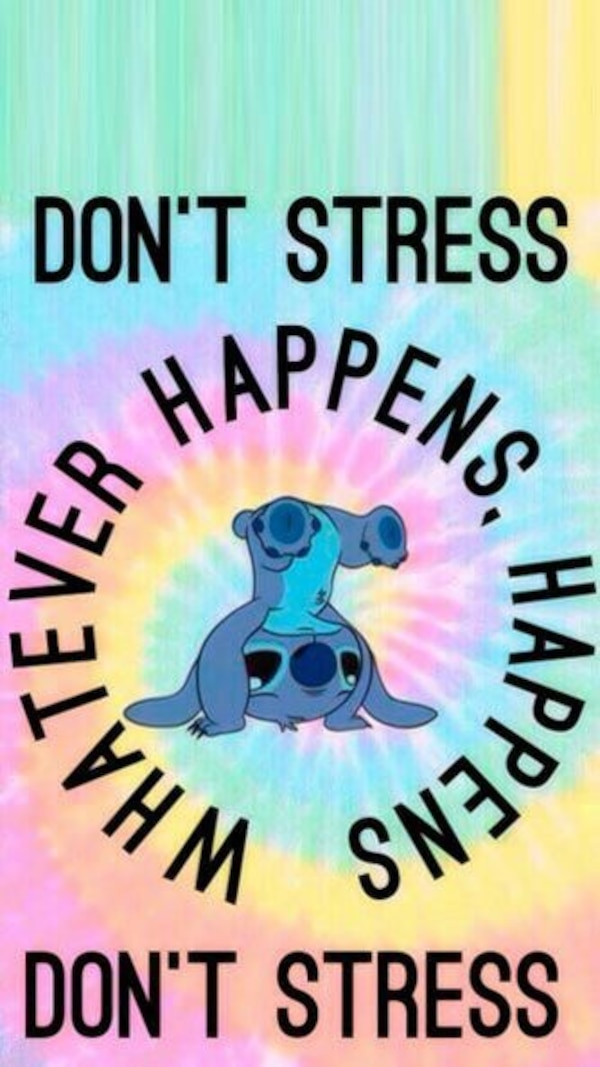 Used Dont Stress Whatever Happens Happens Dont Stress Quote For