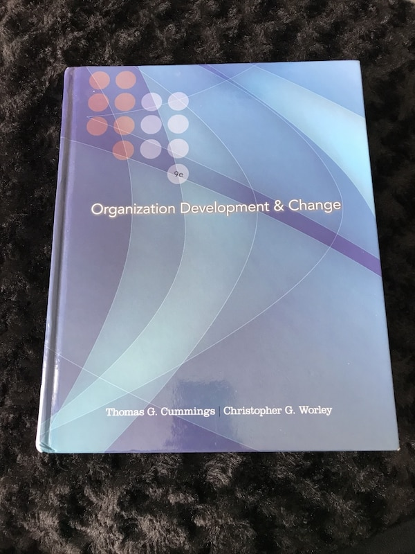 Textbook: Organization Development & Change 16e0cb73-ad5b-4944-8905-a044a498f172