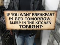 if you want breakfast in bed tomorrow sleep in the kitchen tonight. Qoute