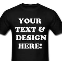 $8-$25 custom shirts . No job too big or small . Prices vary West Valley City, 84119