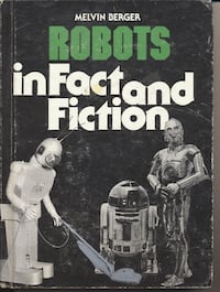 """""""Robots in Fact and Fiction"""" by Melvin Berger. 198 TORONTO"""