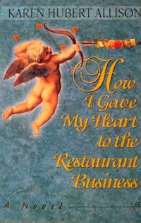How I Gave My Heart To The Restaurant Business Oakley, 94561