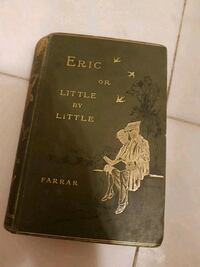 Eric; or little by little by Frederic W Farrar  Toronto, M6C 1C5