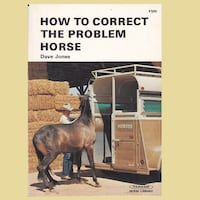HOW TO CORRECT THE PROBLEM HORSE INSTRUCTIONAL BOOK Hanover