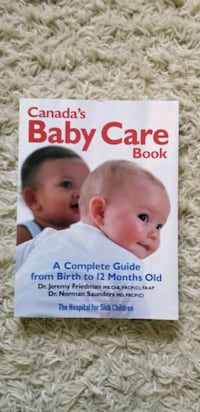 Canada's Baby Care Book - A complete guide from birth to 12 months