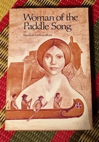 Woman of the Paddle Song by Elizabeth Clutton-Brock Toronto, M2M 3T9