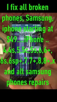 I fix all broken phones, Samsung, iphone starting at $49....iPhone .. 4,4s,5,5c,5s,6,6+,6s,6sp+,7,7+,8,8+,x and all samsung phones repairs Hyattsville