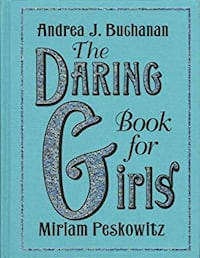 The Daring Book for Girls Hardcover ROMEOVILLE
