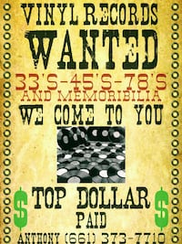 TOP DOLLAR PAID FOR YOUR OLD VINYL RECORDS.....33'S - 45'S & 78'S......WE CAN COME TO YOU Santa Clarita