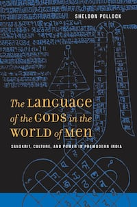 The Language of the Gods in the World of Men: Sanskrit, Culture, and Power in Premodern India Waterloo