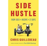 WANTED: Side Hustle: From Idea to Income in 27 Days by Chris Guillebeau TORONTO
