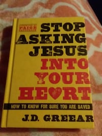 Stop Asking Jesus Into Your Heart by J.D. GREEAR Bristol, 37620