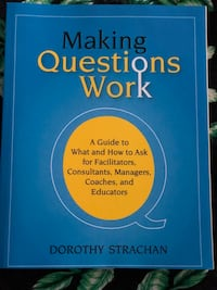 Making questions work by Dorothy Strachan  Mississauga, L5R 4C1