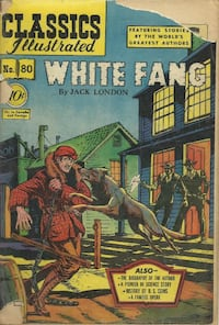 1951 - Classics Illustrated White Fang #80 - 1st Print! - 1951  Reader grade  Pick-up in Newmarket Newmarket