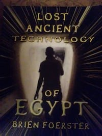 Lost ancient technology of Egypt by Brien Foerster book