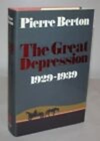 THE GREAT DEPRESSION by PIERRE BERTON Newmarket, L3Y 2T4