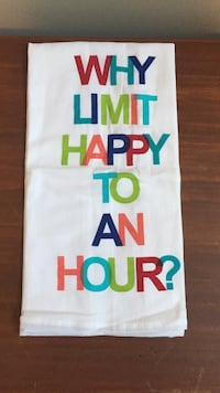 """""""Why Limit Happy to an Hour"""" towel"""