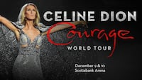 Celine Dion Mon. Dec 9 & 10th, 2019 7:30 PM - Scotiabank Arena, Toronto, ON MONDAY/TUESDAY Toronto, M5V 1M7