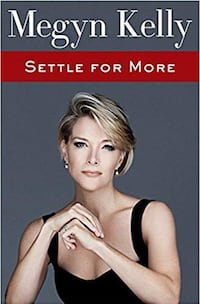 Megan Kelly book - Settle For More Kitchener, N2P