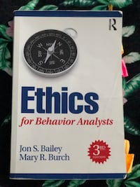 Ethics for a behaviour analyst by John Bailey and Mary Burch  Mississauga, L5R 4C1