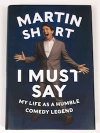 Martin Short - I Must Say Barrie, L4N 7L8