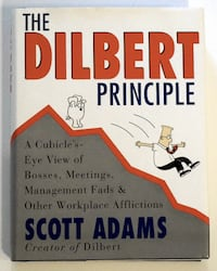 The Dilbert Principle - A Cubicle's Eye View of Bosses, Meetings, Management Fads & Other Workplace Afflictions - 1st Edition