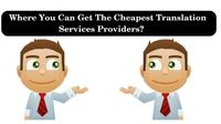 Where You Can Get The Cheapest Translation  Services Providers? NEWDELHI