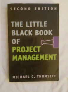 The Little Black Book of Project Management second edition by Michael C. Thomsett